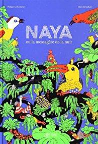 Naya ou la messagère de la nuit, P. Lechermeier et C. De Gastold, Thierry Magnier, 2016